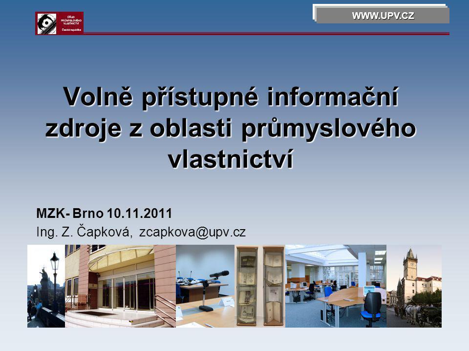 Volně přístupné informační zdroje z oblasti průmyslového vlastnictví MZK- Brno 10.11.2011 Ing.