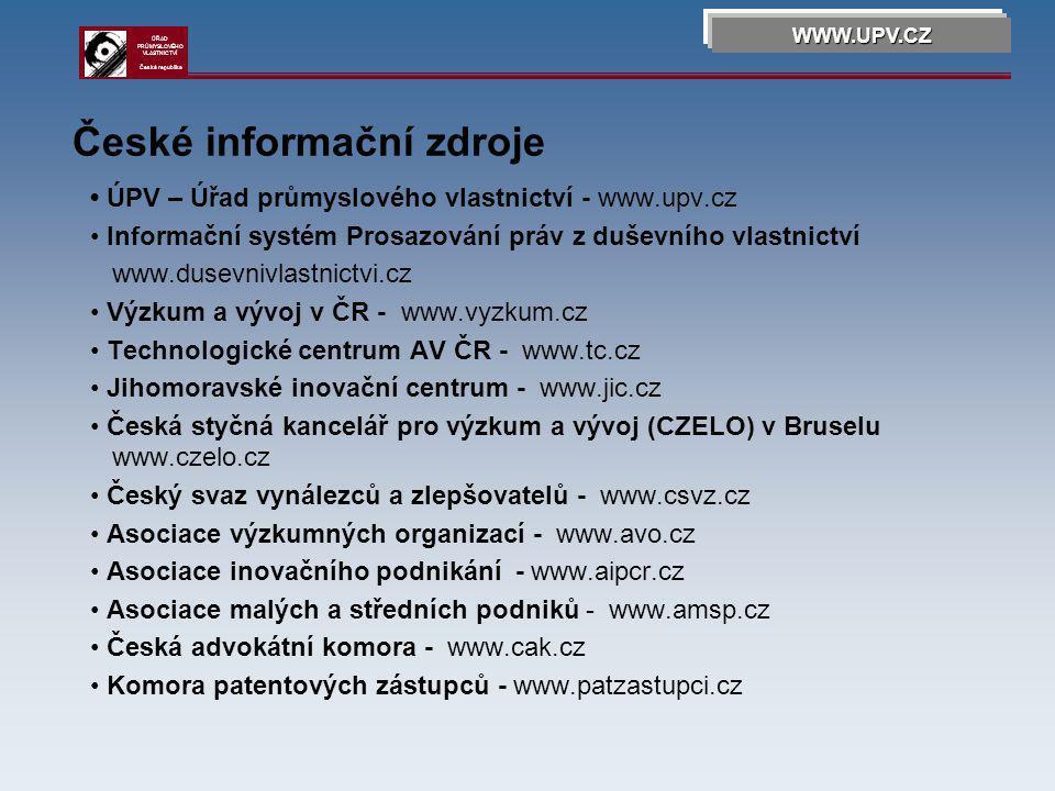 Zprostředkované informace IPR – GUIDE www.iprguide.com IPR – Helpdesk www.ipr-helpdesk.org WWW.UPV.CZ ÚŘAD PRŮMYSLOVÉHO VLASTNICTVÍ Česká republika