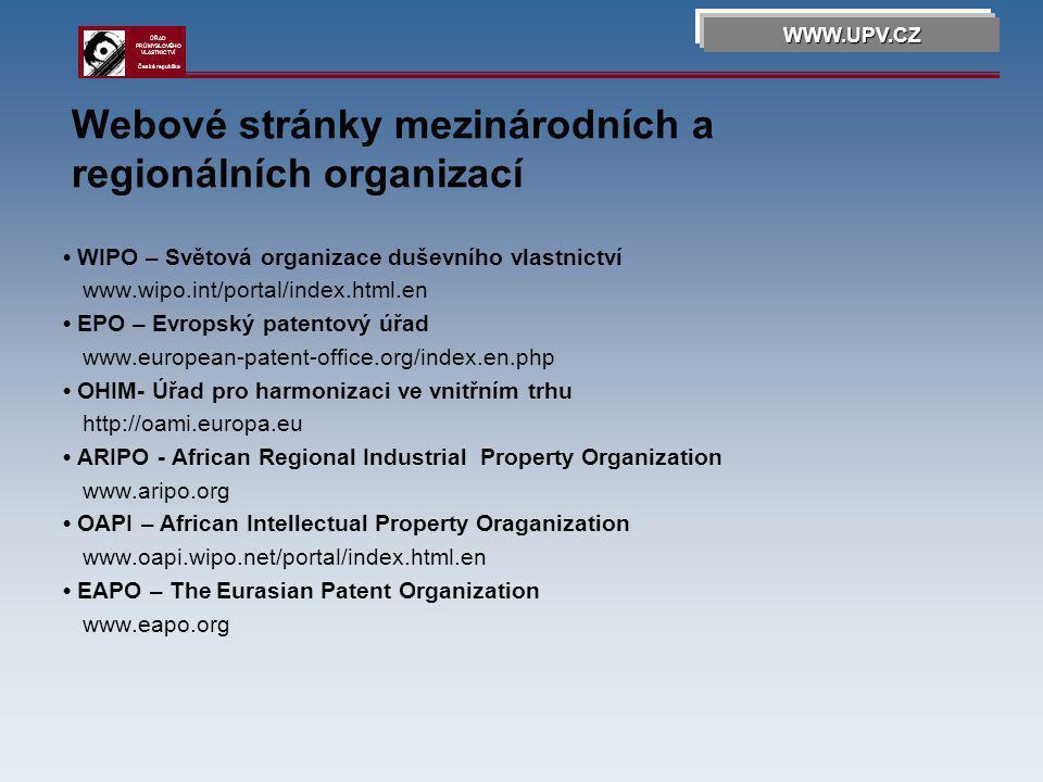 Úřad průmyslového vlastnictví WWW.UPV.CZ ÚŘAD PRŮMYSLOVÉHO VLASTNICTVÍ Česká republika