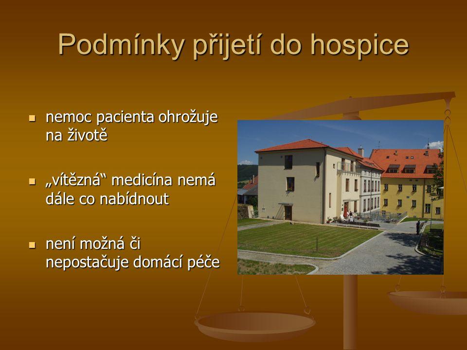 """Podmínky přijetí do hospice nemoc pacienta ohrožuje na životě nemoc pacienta ohrožuje na životě """"vítězná"""" medicína nemá dále co nabídnout """"vítězná"""" me"""