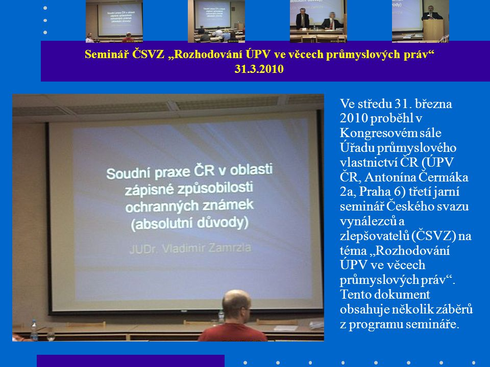 """Seminář ČSVZ """"Rozhodování ÚPV ve věcech průmyslových práv 31.3.2010 Ve středu 31."""