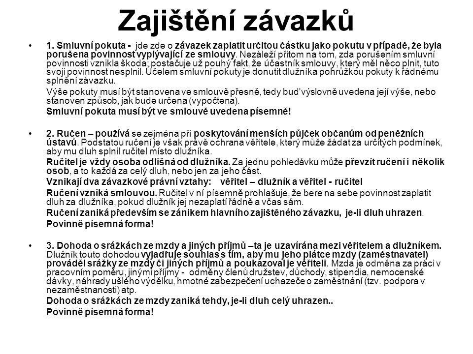 4.Zajištění závazků převodem práva 5. Zajištění postoupením pohledávky 6.