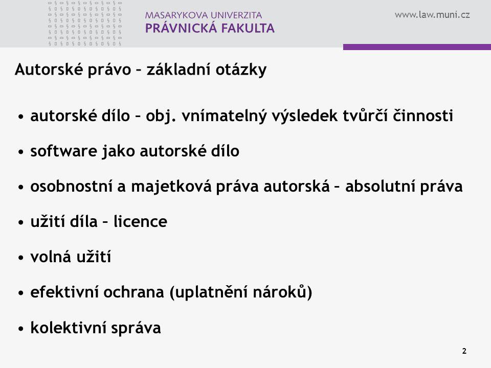 www.law.muni.cz 2 Autorské právo – základní otázky autorské dílo – obj.