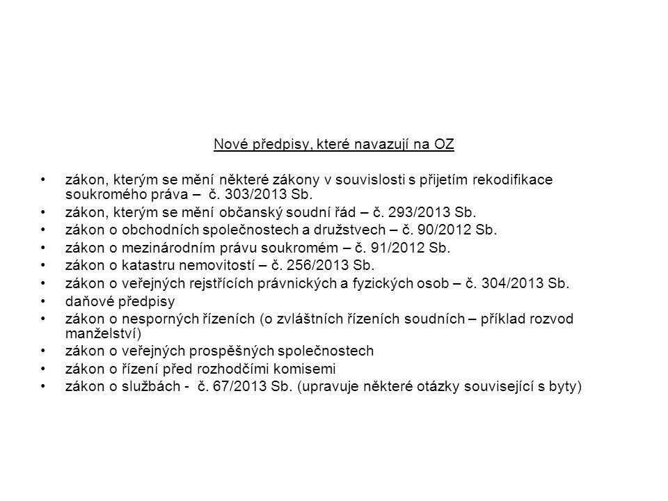 Nové předpisy, které navazují na OZ zákon, kterým se mění některé zákony v souvislosti s přijetím rekodifikace soukromého práva – č. 303/2013 Sb. záko