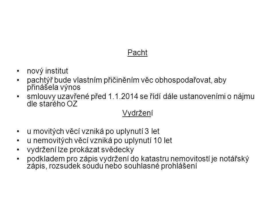 Pacht nový institut pachtýř bude vlastním přičiněním věc obhospodařovat, aby přinášela výnos smlouvy uzavřené před 1.1.2014 se řídí dále ustanoveními