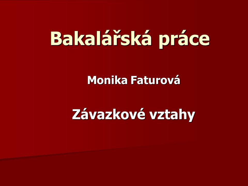 Bakalářská práce Monika Faturová Závazkové vztahy