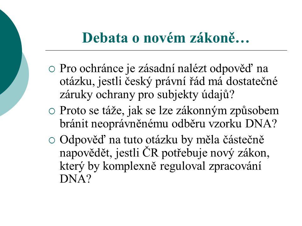 Debata o novém zákoně…  Pro ochránce je zásadní nalézt odpověď na otázku, jestli český právní řád má dostatečné záruky ochrany pro subjekty údajů.