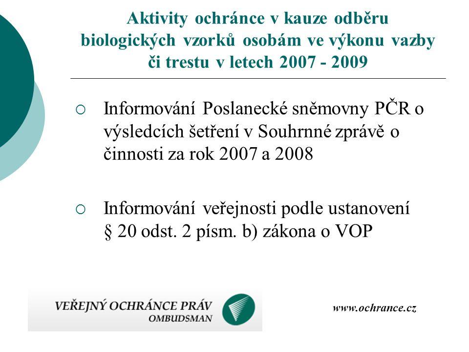  Informování Poslanecké sněmovny PČR o výsledcích šetření v Souhrnné zprávě o činnosti za rok 2007 a 2008  Informování veřejnosti podle ustanovení §