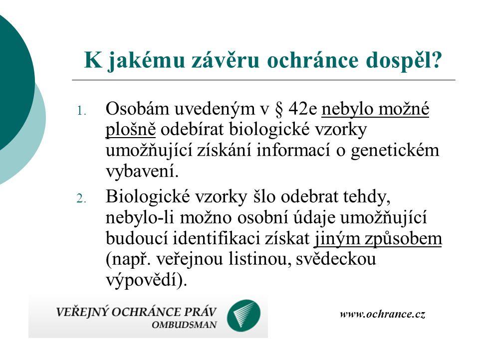 1. Osobám uvedeným v § 42e nebylo možné plošně odebírat biologické vzorky umožňující získání informací o genetickém vybavení. 2. Biologické vzorky šlo