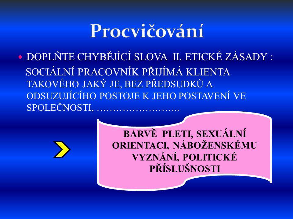 DOPLŇTE CHYBĚJÍCÍ SLOVA II.