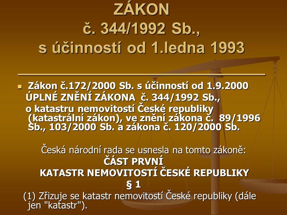 ZÁKON č. 344/1992 Sb., s účinností od 1.ledna 1993 ____________________________ Zákon č.172/2000 Sb. s účinností od 1.9.2000 Zákon č.172/2000 Sb. s úč