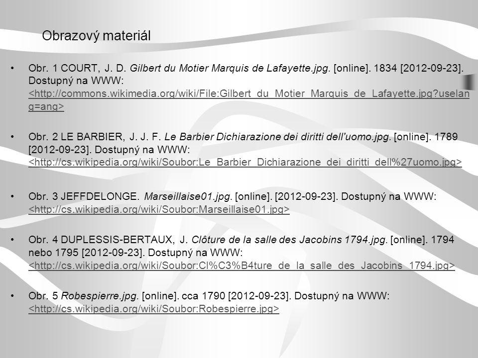 Obr. 1 COURT, J. D. Gilbert du Motier Marquis de Lafayette.jpg. [online]. 1834 [2012-09-23]. Dostupný na WWW: <http://commons.wikimedia.org/wiki/File: