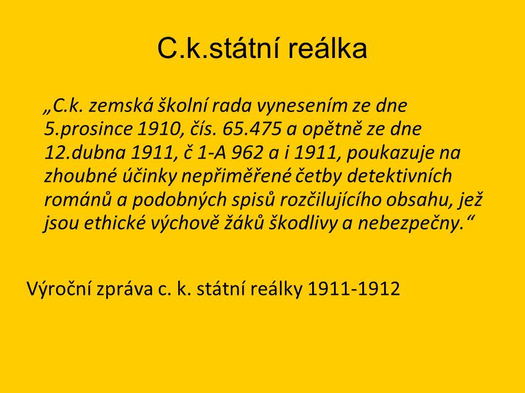 """C.k.státní reálka """"C.k.zemská školní rada vynesením ze dne 5.prosince 1910, čís."""