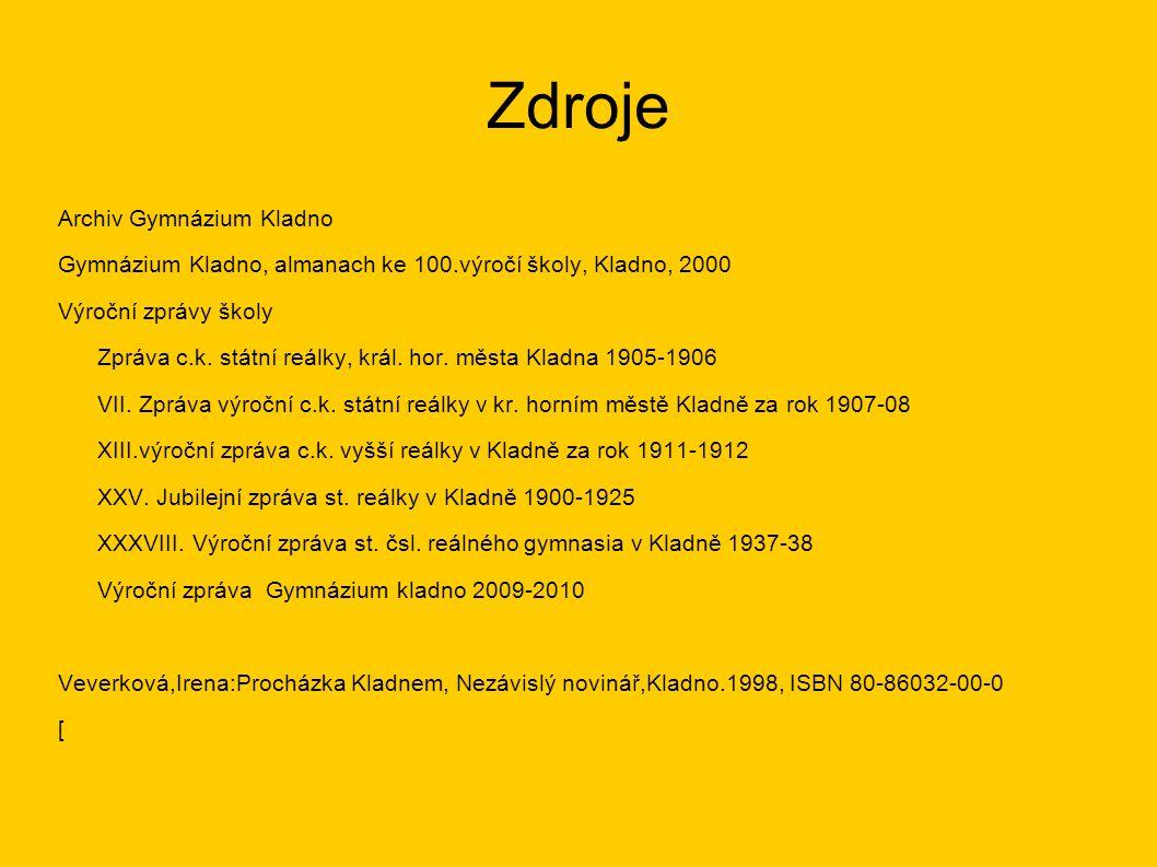 Zdroje Archiv Gymnázium Kladno Gymnázium Kladno, almanach ke 100.výročí školy, Kladno, 2000 Výroční zprávy školy Zpráva c.k.