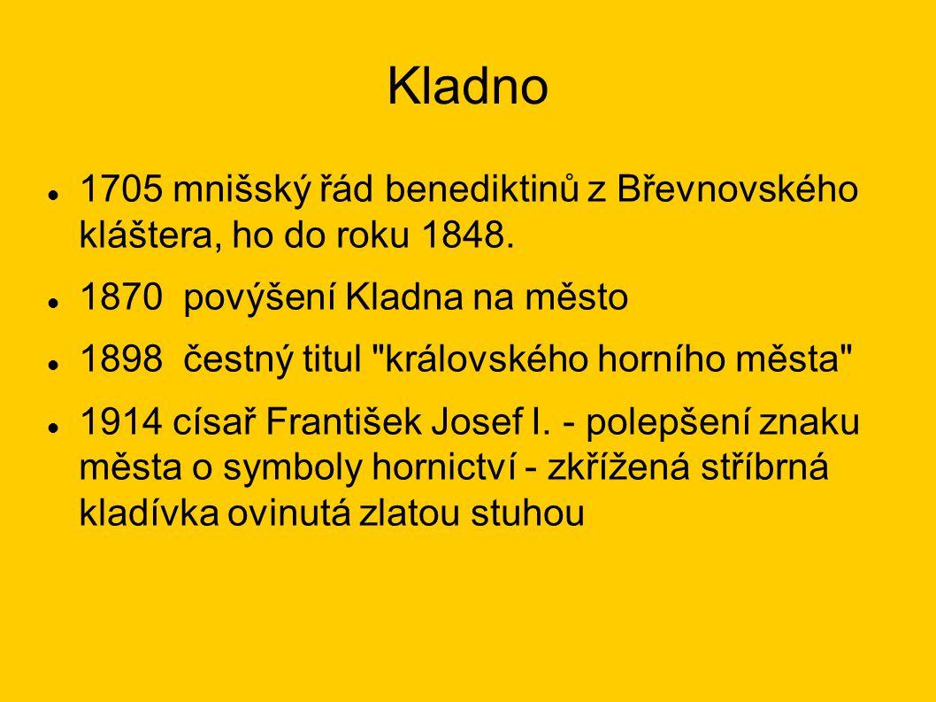 Kladno 1705 mnišský řád benediktinů z Břevnovského kláštera, ho do roku 1848.