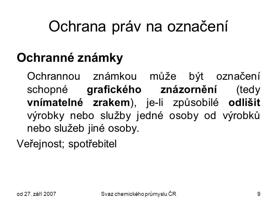 od 27. září 2007Svaz chemického průmyslu ČR20