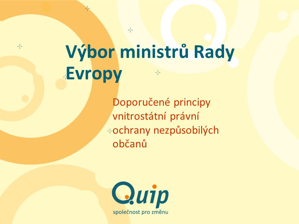 Výbor ministrů Rady Evropy Doporučené principy vnitrostátní právní ochrany nezpůsobilých občanů