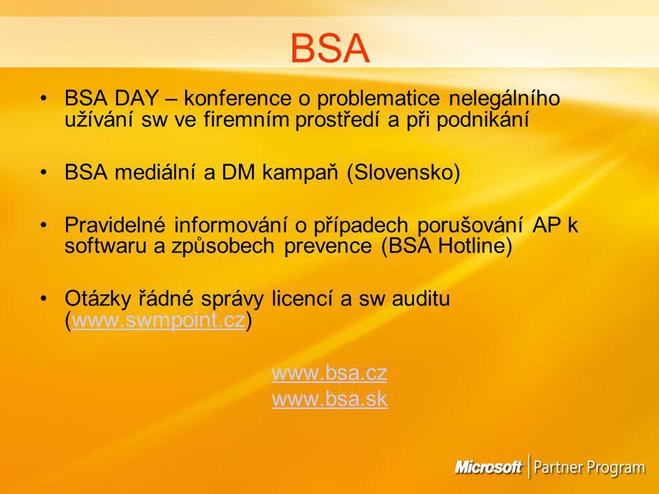 BSA BSA DAY – konference o problematice nelegálního užívání sw ve firemním prostředí a při podnikání BSA mediální a DM kampaň (Slovensko) Pravidelné informování o případech porušování AP k softwaru a způsobech prevence (BSA Hotline) Otázky řádné správy licencí a sw auditu (www.swmpoint.cz)www.swmpoint.cz www.bsa.cz www.bsa.sk