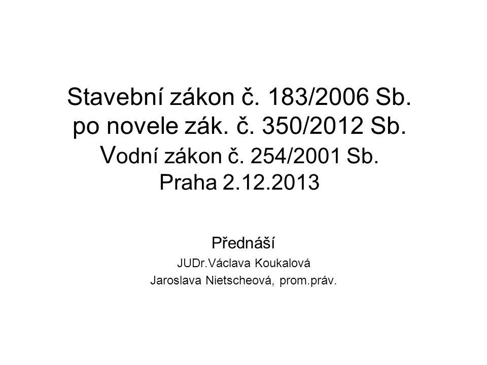 Stavební zákon č.183/2006 Sb. po novele zák. č. 350/2012 Sb.