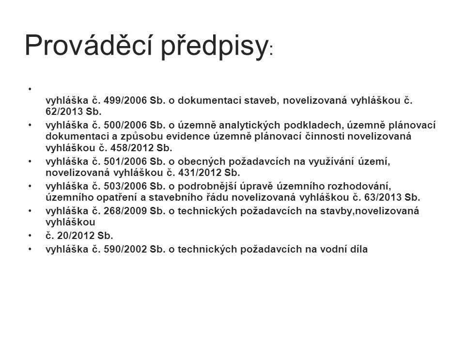 Prováděcí předpisy : vyhláška č.499/2006 Sb. o dokumentaci staveb, novelizovaná vyhláškou č.