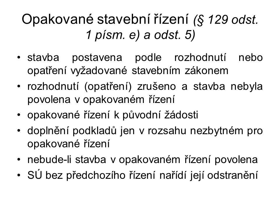 Opakované stavební řízení (§ 129 odst.1 písm. e) a odst.
