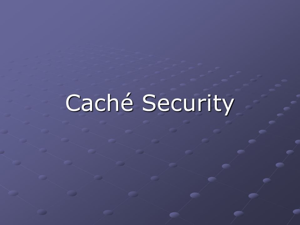 Caché Security