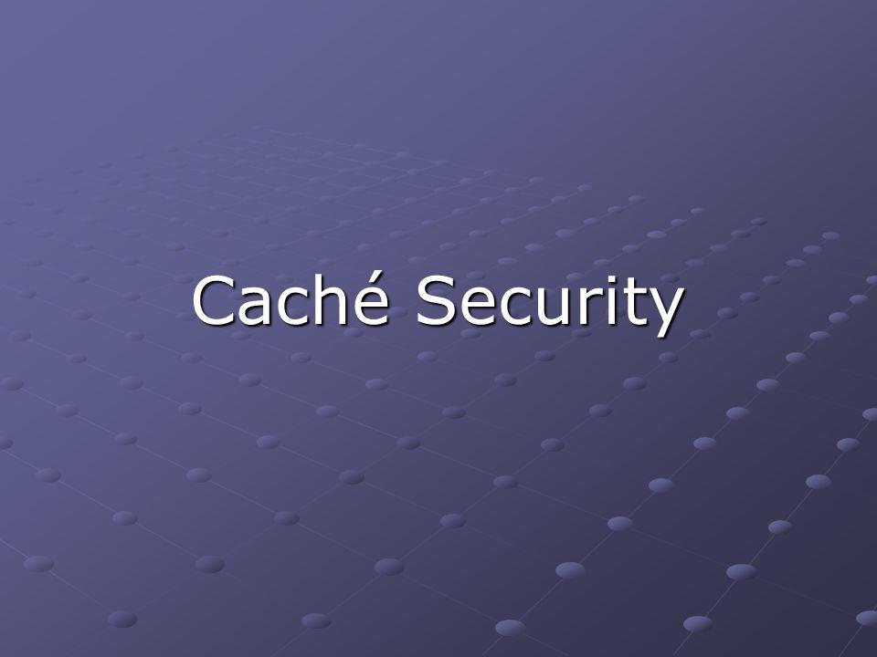 Jak vypadá zabezpečení dnes Jak bude vypadat a co by Caché měla umět v budoucnu Včera, dnes a zítra
