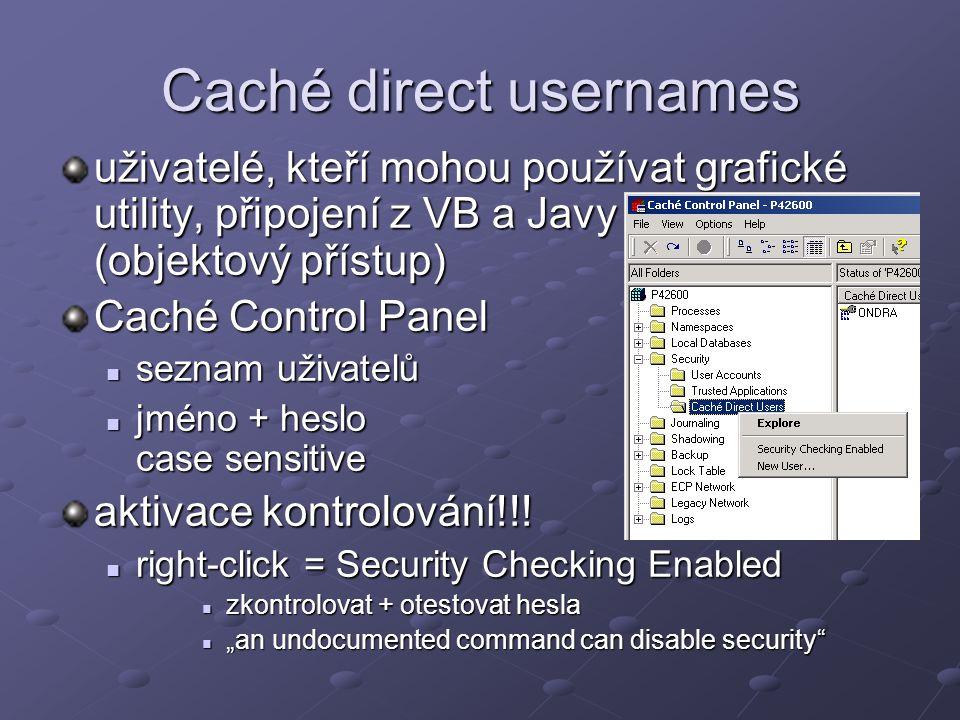 """Users and Terminal Access na Unixu a OpenVMS login přímo do systému na Windows speciální účty Caché Control Panel Caché Control Panel vytvoření účtů složka User Accounts login TRM: lokální připojení lokální připojení obvykle bez hesla obvykle bez hesla login: """"SYS , heslo: """"XXX přístup na terminál přístup na terminál k omezení práv slouží routiny a namespace k omezení práv slouží routiny a namespace"""