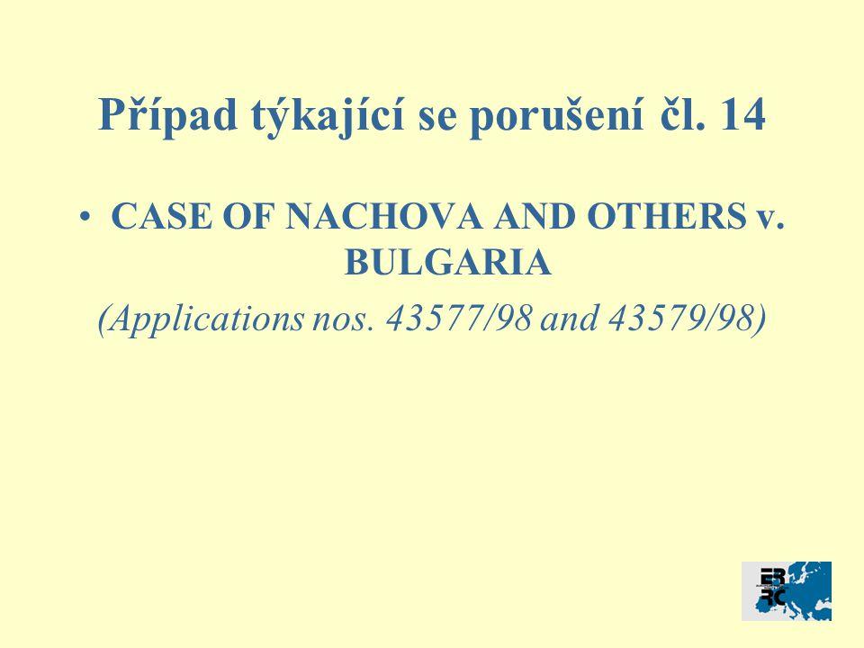 Případ týkající se porušení čl. 14 CASE OF NACHOVA AND OTHERS v.