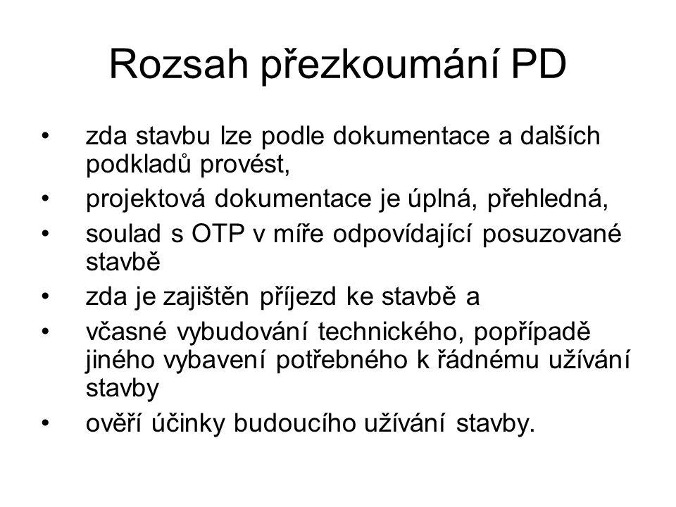 Rozsah přezkoumání PD zda stavbu lze podle dokumentace a dalších podkladů provést, projektová dokumentace je úplná, přehledná, soulad s OTP v míře odp