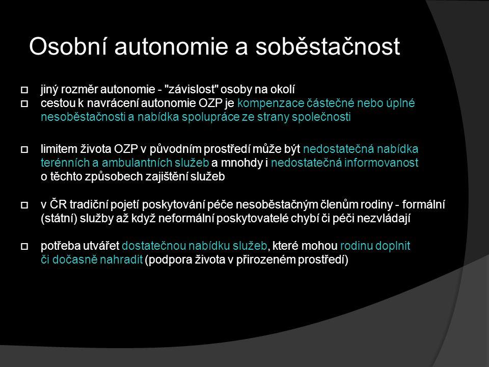 Osobní autonomie a soběstačnost  jiný rozměr autonomie -