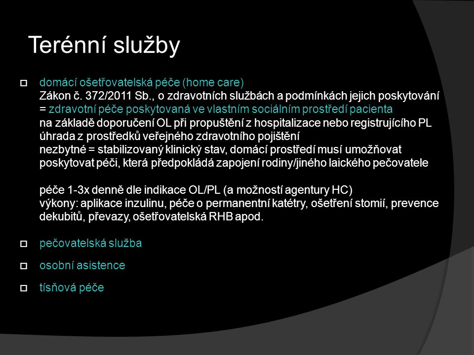 Terénní služby  domácí ošetřovatelská péče (home care) Zákon č.