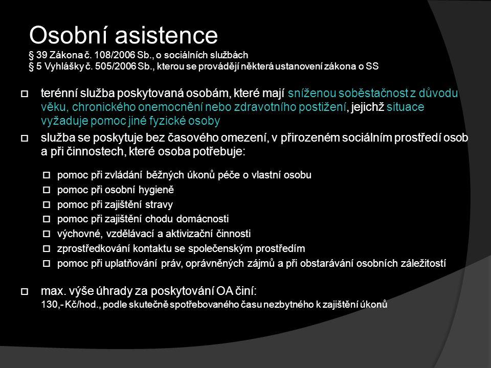 Osobní asistence § 39 Zákona č.108/2006 Sb., o sociálních službách § 5 Vyhlášky č.
