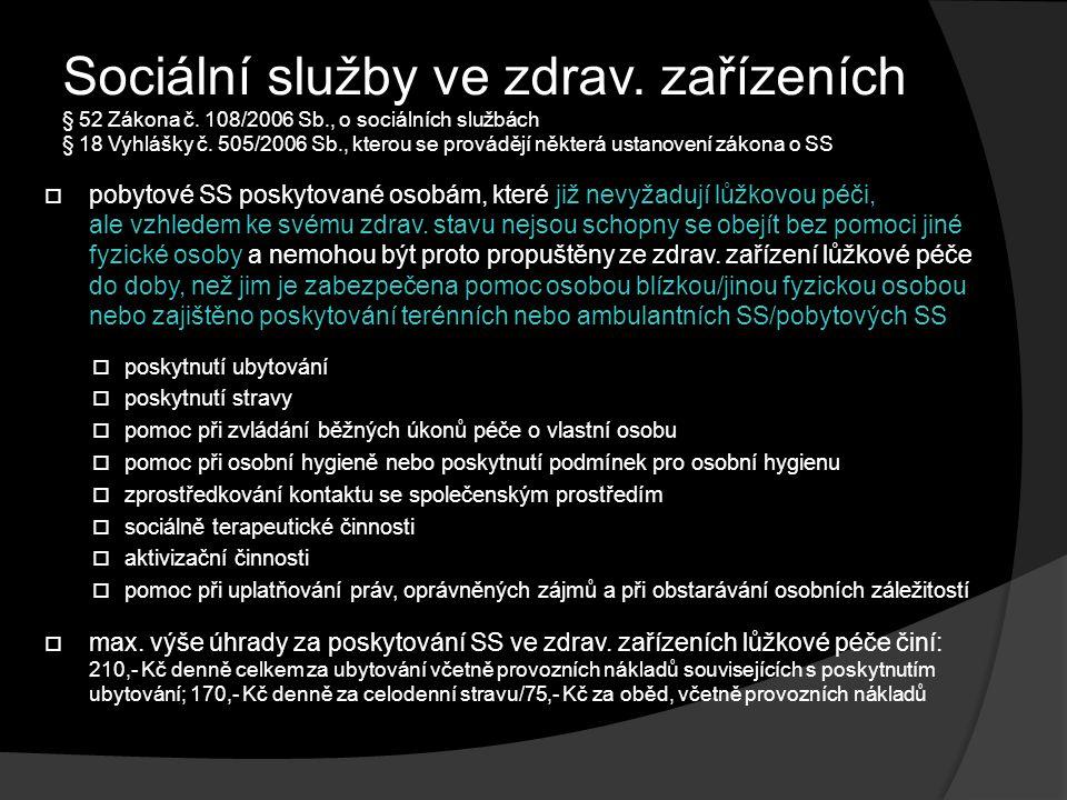 Sociální služby ve zdrav.zařízeních § 52 Zákona č.