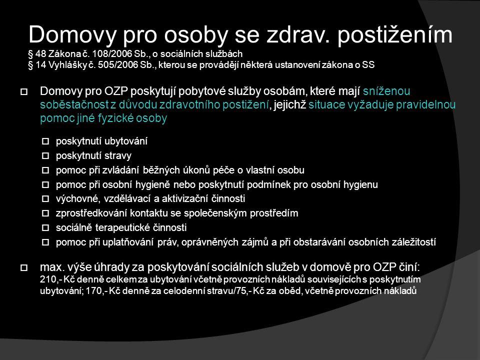 Domovy pro osoby se zdrav.postižením § 48 Zákona č.