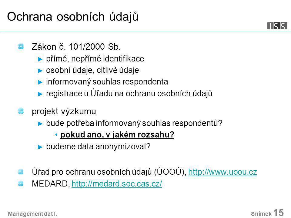 Management dat I. Snímek 15 Ochrana osobních údajů Zákon č.