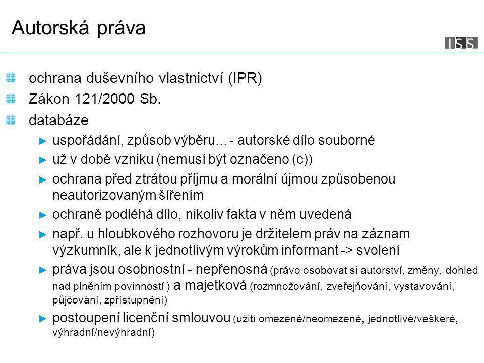 Management dat I. Snímek 17 Autorská práva ochrana duševního vlastnictví (IPR) Zákon 121/2000 Sb.