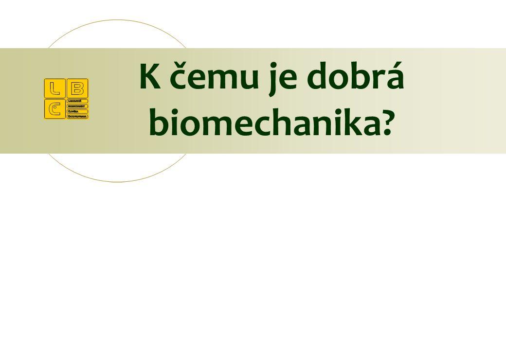K čemu je dobrá biomechanika?