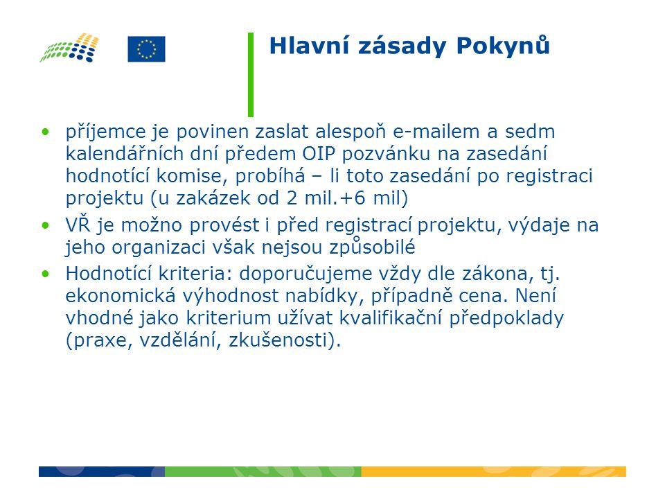 Hlavní zásady Pokynů příjemce je povinen zaslat alespoň e-mailem a sedm kalendářních dní předem OIP pozvánku na zasedání hodnotící komise, probíhá – li toto zasedání po registraci projektu (u zakázek od 2 mil.+6 mil) VŘ je možno provést i před registrací projektu, výdaje na jeho organizaci však nejsou způsobilé Hodnotící kriteria: doporučujeme vždy dle zákona, tj.