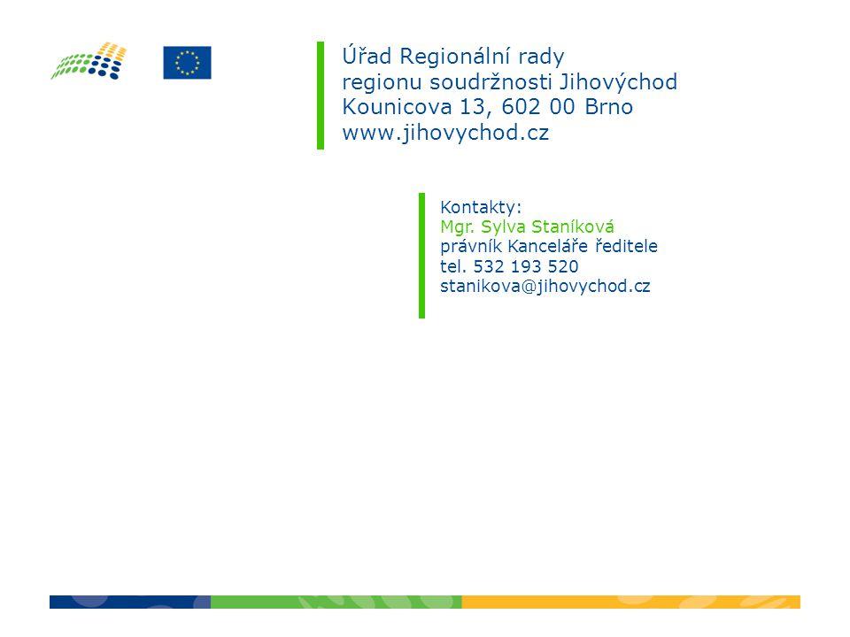 Úřad Regionální rady regionu soudržnosti Jihovýchod Kounicova 13, 602 00 Brno www.jihovychod.cz Kontakty: Mgr.