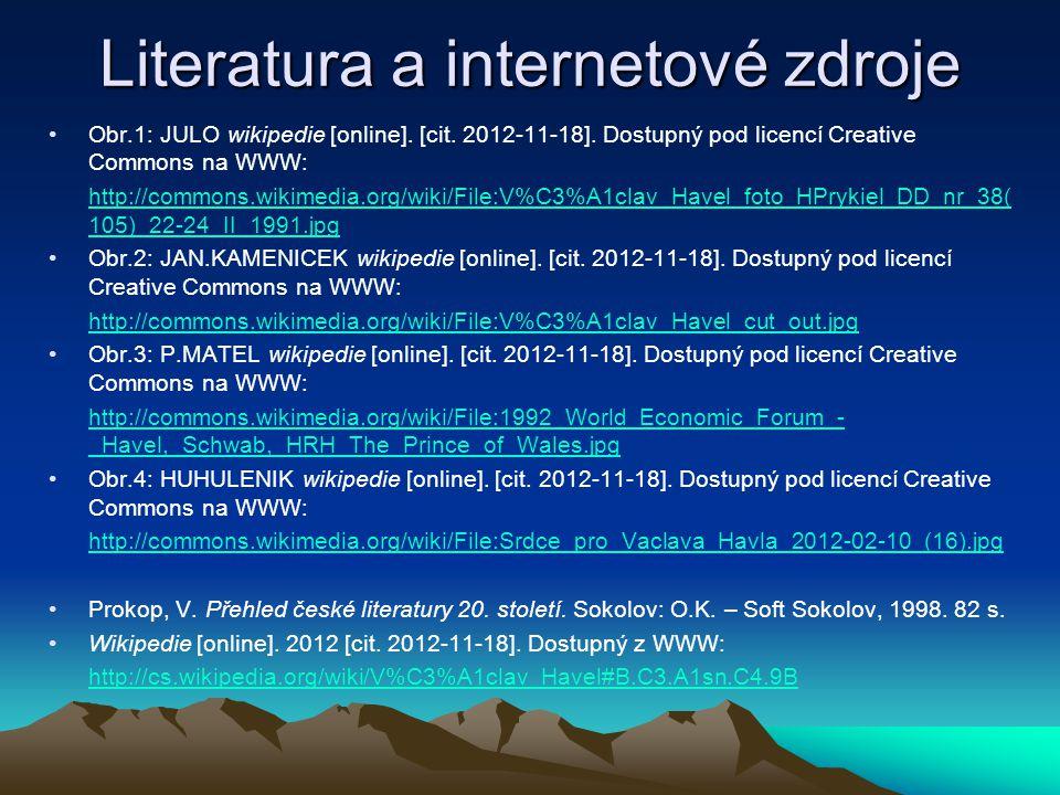 Literatura a internetové zdroje Obr.1: JULO wikipedie [online]. [cit. 2012-11-18]. Dostupný pod licencí Creative Commons na WWW: http://commons.wikime