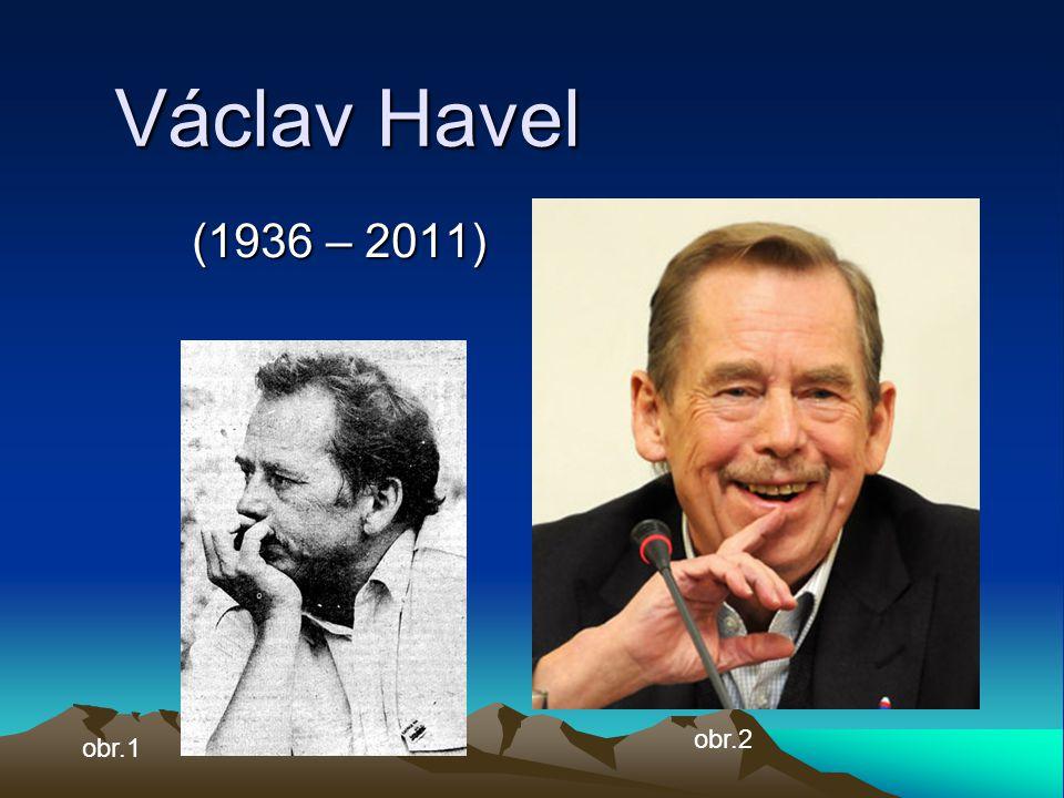 Václav Havel (1936 – 2011) obr.1 obr.2