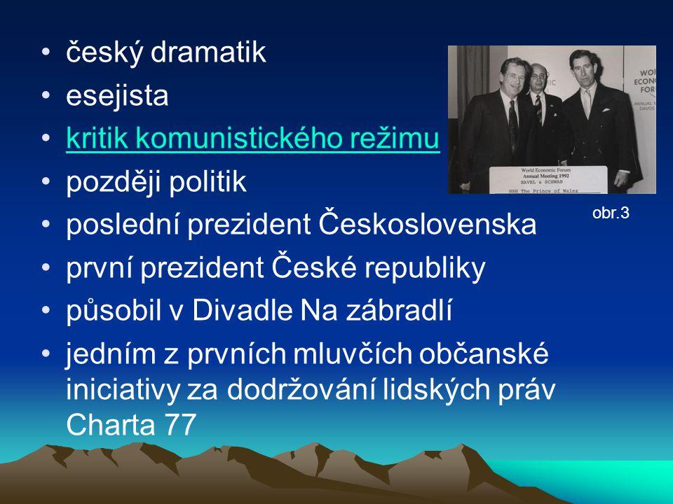 český dramatik esejista kritik komunistického režimu později politik poslední prezident Československa první prezident České republiky působil v Divad