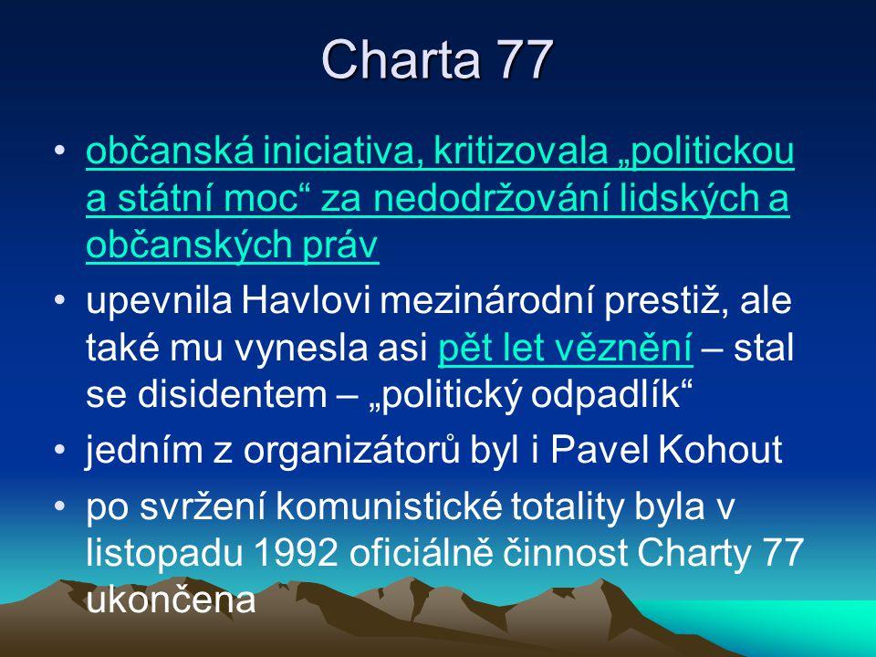 """Charta 77 občanská iniciativa, kritizovala """"politickou a státní moc"""" za nedodržování lidských a občanských práv upevnila Havlovi mezinárodní prestiž,"""