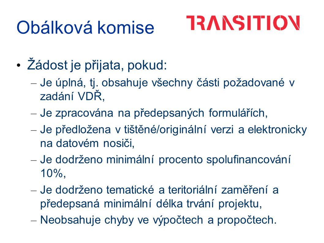 Obálková komise Žádost je přijata, pokud: – Je úplná, tj.
