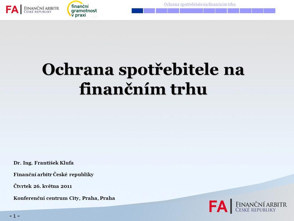 Dr. Ing. František Klufa Finanční arbitr České republiky Čtvrtek 26.