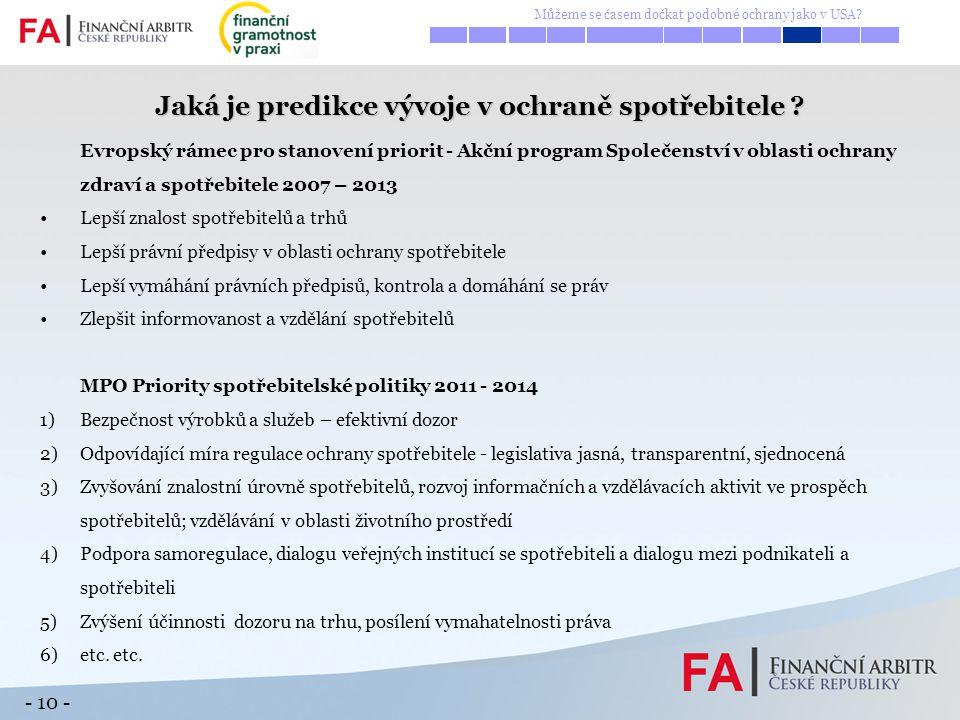 - 10 - Jaká je predikce vývoje v ochraně spotřebitele ? Evropský rámec pro stanovení priorit - Akční program Společenství v oblasti ochrany zdraví a s