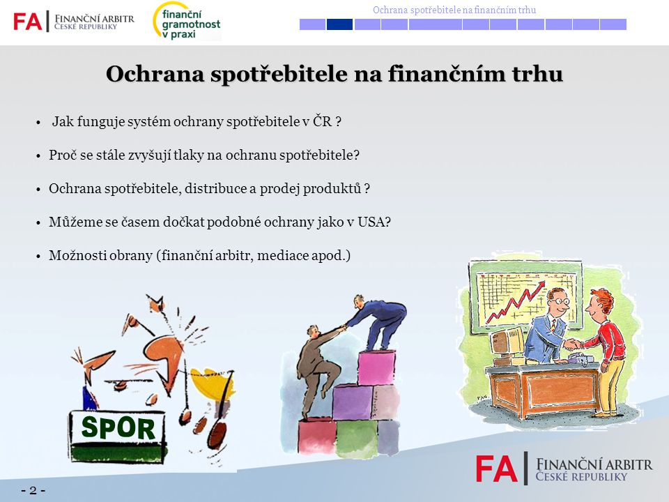 - 2 - Jak funguje systém ochrany spotřebitele v ČR .