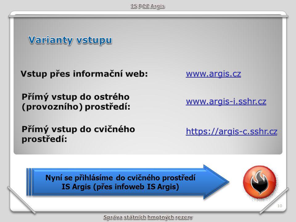 10 Nyní se přihlásíme do cvičného prostředí IS Argis (přes infoweb IS Argis)