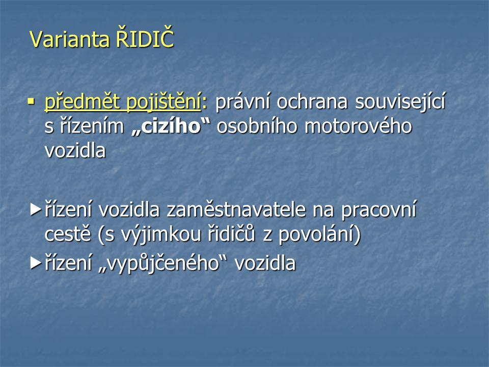 """ předmět pojištění: právní ochrana související s řízením """"cizího"""" osobního motorového vozidla  řízení vozidla zaměstnavatele na pracovní cestě (s vý"""